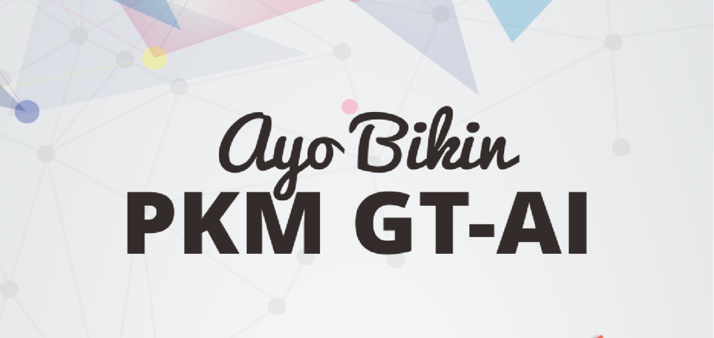 Ayo Bikin PKM GT-AI